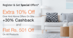 Register & Get Extra 10% Off + 30% Cashback + Rs.501 Off On All Orders