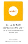 [GPAY]Get 30-500 scratch card by making a payment of min 800 on Woohoo Spot