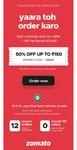User Specific Get 50% upto 150 off in Zomato