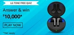 Amazon Lg TONE FREE Quiz answer and win ₹10000*