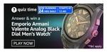 Amazon Quiz Answers for 16th Apr'21 – Win a Emporio Armani Watch : 1 Winner