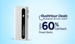 Rush upto 60% cashback on powerbanks