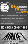 Stay Tuned might be in stock : 100% cashback on Pvr vouchers! Use Code: PVR 100!! RS. 500 cashback on 500!!