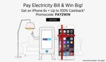 Paytm: Code pay2win :Pay electricity bill & get upto 100% cashback (minimum 5 %) & win Iphone 6s