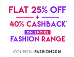 Get Flat 25% OFF + 40% Cashback on Entire Fashion Range