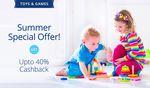 Paytm: Toys * Games - Summer Special Offer! - Get Upto 40% Cashback