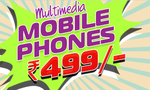 Mobiles @ Flat 499 only..