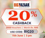 (With details)Upcoming 11 June : CROWN IT - 20% Cashback Big Bazaar Vouchers