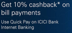 Flat 10% cashback using Icici Bank Quick pay offer