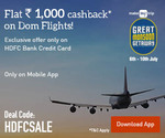 Great Monsoon Sale: Flat 1000 Off on Domestic Hotels | 20% Cashback on International Flights | Additional 30% Cashback via HDFC Credit Cards