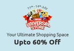 Universal Store Upto 60% Off  (Valid  till 15th July 2016)