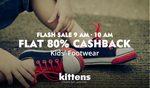 Flat 80% Cashback on Kids Footwear