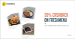 Get 20% cashback when you pay with Freecharge on Freshmenu