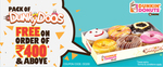 Dunkin Donuts - Pack of Dunky Doos Box Free on Orders above Rs.400