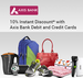 10% Instant Discount (Max. Rs.500)  with Axis Bank Debit and Credit cards
