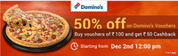 Buy Domino's voucher of Rs. 100 and get Rs. 50 Instant cashback