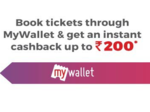 Book movie tickets through Bookmyshow MyWallet and get instant cash back up to Rs 200 (Delhi/Mumbai) low price