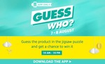 Guess who? Amazon Contest 10am - 10 pm 7-8 Aug