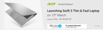 Acer Swift 3 Thin and Fast Laptop Launch on 13th March - 8500 Off on Laptop + 5% discount with SBI Cards
