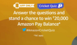 (With All Answers) Amazon Cricket Quiz – Win ₹20,000 Amazon Pay Balance (22nd April 2018)