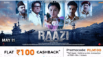 Flat 100 cashback & 150 Cashback for all users for Raazi Movie tickets booking via paytm