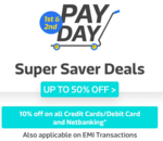 Flipkart Cashless Payday - 10% Instant Discount with All Debit Cards, Credit Cards, NetBanking & EMI