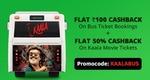 Flat 100₹ cashback on Bus tickets & 50% cashback upto 150₹ on Kaala Movie Tickets
