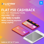 Niki Flash Sale - Flat Rs.50 Cashback on 1 transaction per user via LazyPay and additional Rs. 25 Niki Credit