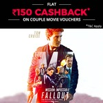 Buy couple movie ticket voucher for Mission: Impossible - Fallout and get additional Rs 150 instant cashback