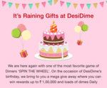 Birthday special giveaway  from Desidime. Spin the Wheel to win Exciting Prizes every Day.