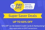 Upcoming||Flipkart Cashless Paydays : 10% Instant Discount with All Debit Cards, Credit Cards, NetBanking & EMI