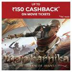 Get your Unique promocode for Manikarnika movie ticket and get upto 150 cashback