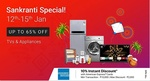 Flipkart Sankranti/Pongal/Lohri Sale   Upto 65% off on TV & Appliances   10% Instant Discount on AMEX Cards   12th-15th January