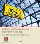 Get up to 10% cashback at Delhi duty free shops using ICICI Cards
